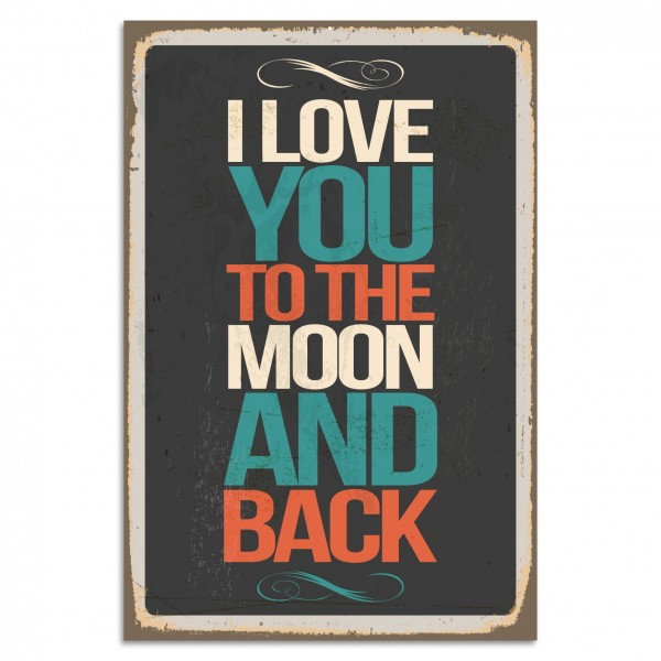 """I Love You To The Moon And Back"" Blechschild"
