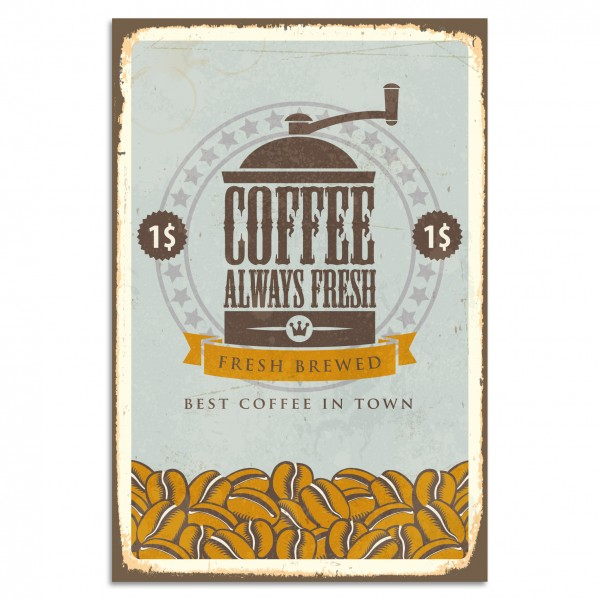 """Coffee - Always Fresh"" Blechschild"