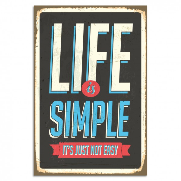 """Life Is Simple It's Just Not Easy"" Blechschild"