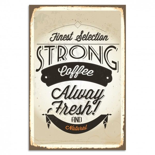"""Finest Selection Strong Coffee"" Blechschild"