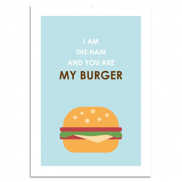 """""""I am The Ham And You Are My Burger"""" Blechschild"""