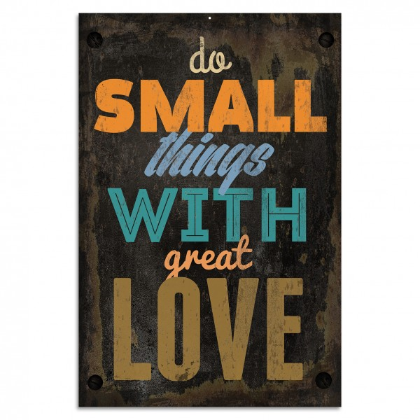 """Do small things with great love"" Blechschild"