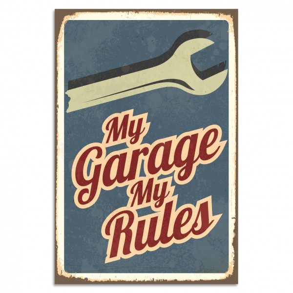 """My garage my rules"" Blechschild"