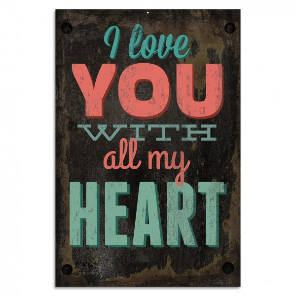 """""""I love you with all my heart"""" Blechschild"""
