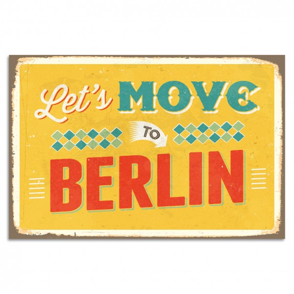 """Let's Move To Berlin"" Blechschild"
