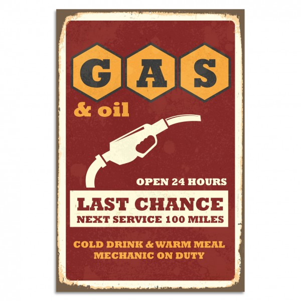 """GAS & Oil - Last Chance"" Blechschild"