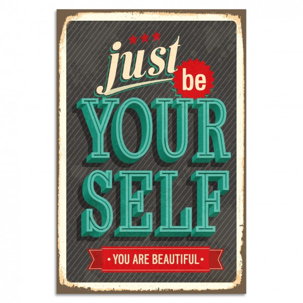 """Just Be Yourself - You Are Beautiful"" Blechschild"