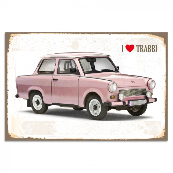 """I LOVE TRABBI"" Blechschild"