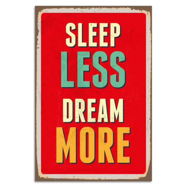 """Sleep Less Dream More"" Blechschild"