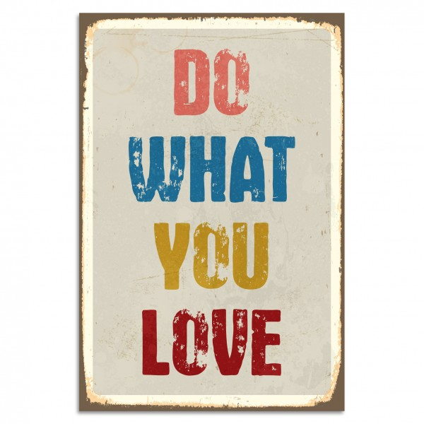 """Do What You Love"" Blechschild"