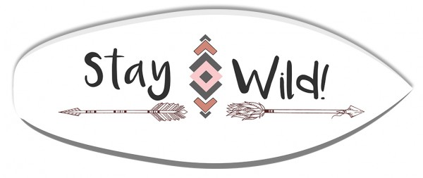 """Stay Wild"" Surfboard"