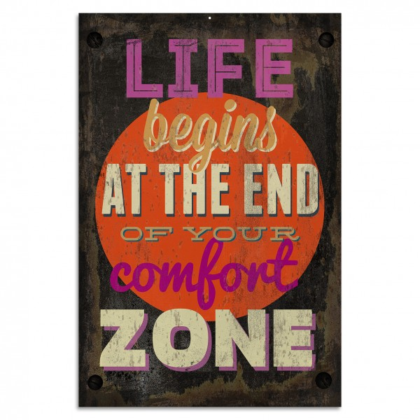 """Life Begins At The End Of Your Comfort Zone"" Blechschild"