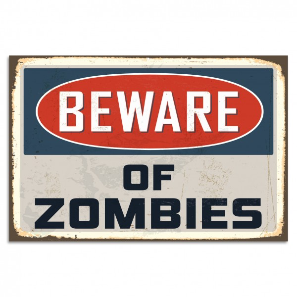 """Beware Of Zombies"" Blechschild"