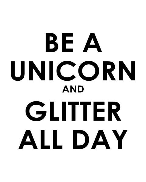 """Be A UNICORN AND GLITTER ALL DAY'' Leinwandbild"
