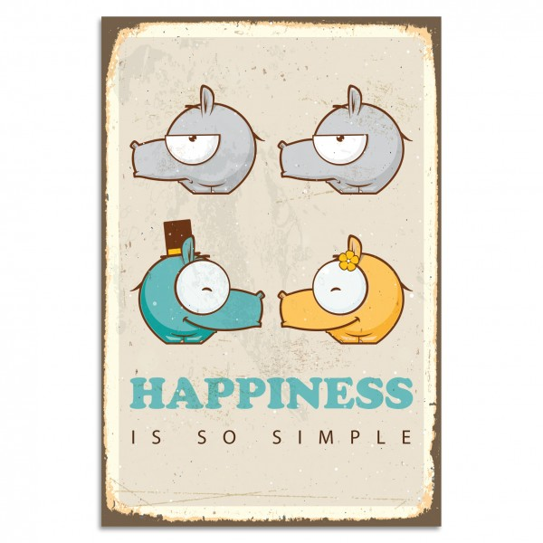 """Happiness Is So Simple"" Blechschild"
