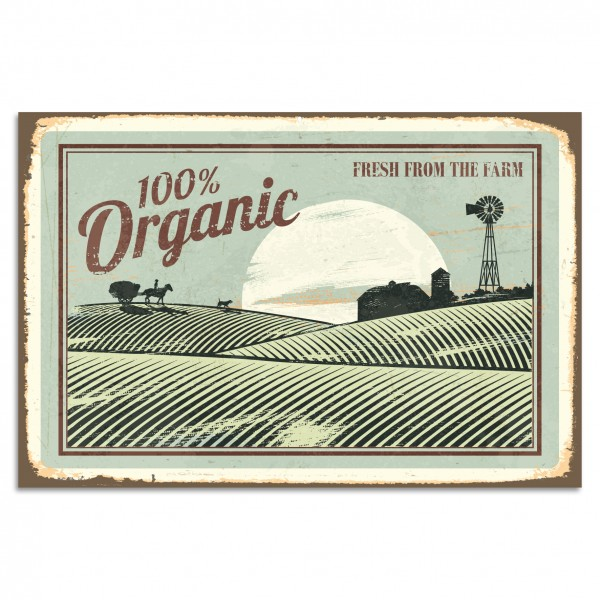 """100% Organic - Fresh from the farm"" Blechschild"