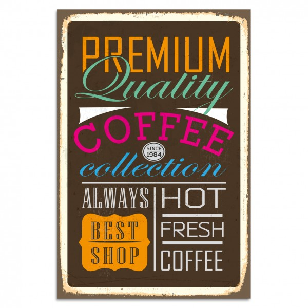 """Premium Quality Coffee"" Blechschild"